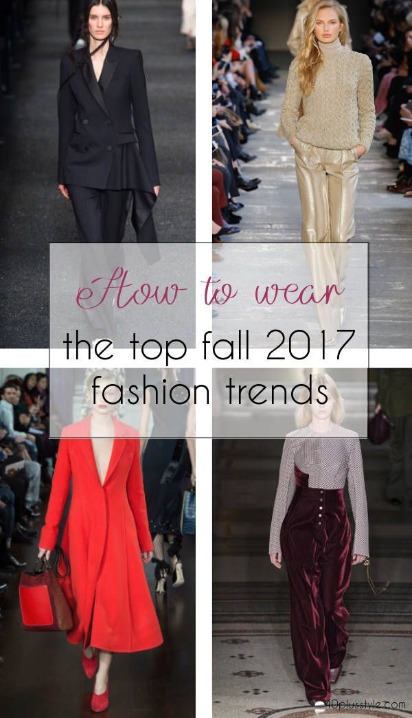1dde9a7dde42 Fall is fast approaching and fall 2017 styles are hitting the stores. We  break down some of the best fall 2017 trends and how women over 40 can wear  them.