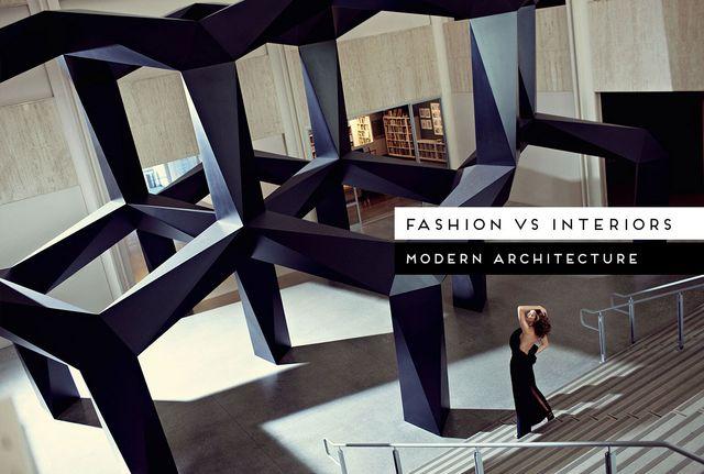 Fashion Vs Interiors Modern Architecture Edition