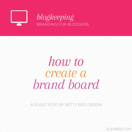 How to create a brand board elembee bloglovin today im excited to welcome nesha from betty red design as a guest blogger for this weeks blogkeeping if you arent already following her blog and on fandeluxe Image collections