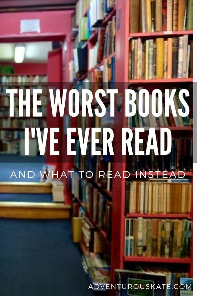 The Worst Books I've Ever Read | Adventurous Kate | Bloglovin'