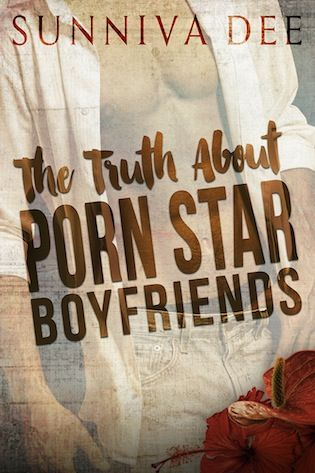 The Truth about Porn Star Boyfriends Sunniva Dee Publication date: August  15th 2017 Genres: Contemporary, New Adult, Romance