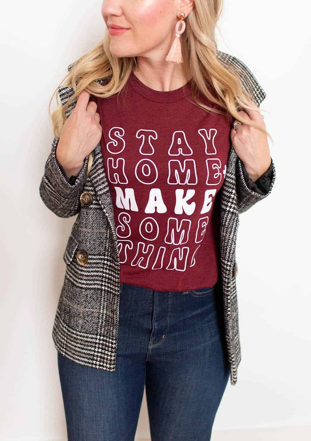 a4e1258a6 We wanted to put our life's motto on a tee someday and we've finally done  it: Stay Home and Make Something. As two pretty big homebodies, this motto  suits ...