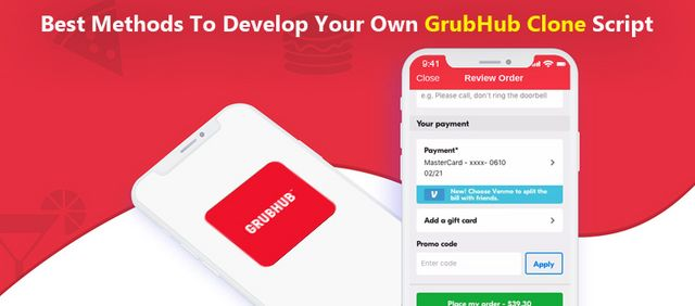 Best Methods To Develop Your Own Grubhub Clone Script | Posts by
